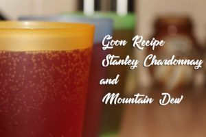 Cups_with_goon_Stanley_Chardonnay_and_Mountain_Dew_Goon_Recipe