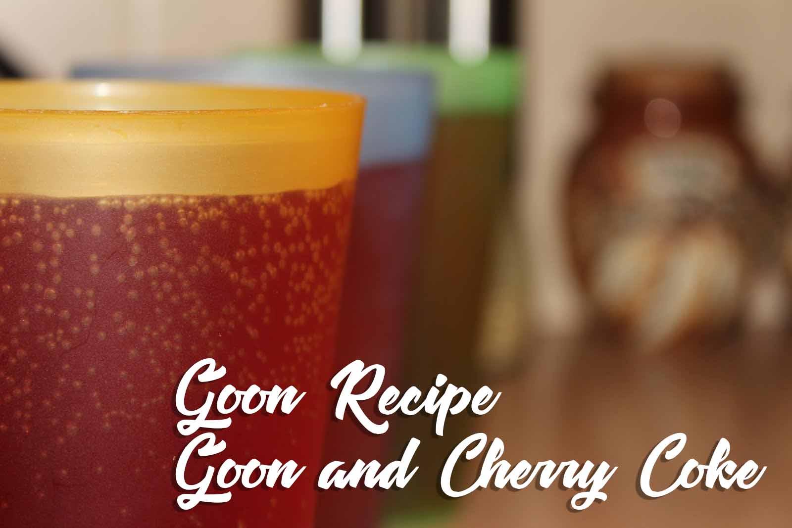 Goon_and_Cherry_Coke_Goon_Recipe