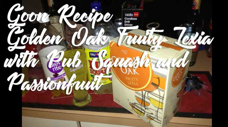 Golden-Oak-Fruity-Lexia-with-Pub-Squash-and-Passionfruit-Goon-Recipe
