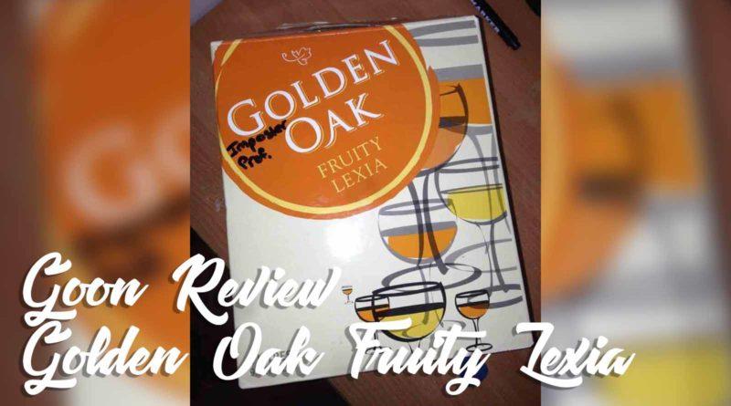 Golden Oak Fruity Lexia Goon Caskbox Wine Review