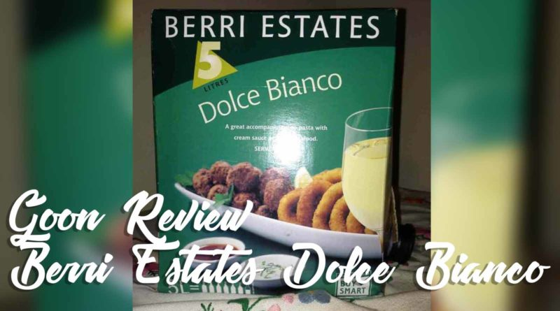 Berri-Estates-Dolce-Bianco-Goon-Cask-Box-Wine-Review