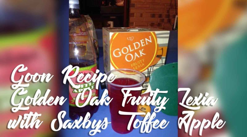 Golden-Oak-Fruity-Lexia-with-Saxbys-Toffee-Apple-Goon-Mixer-Recipe