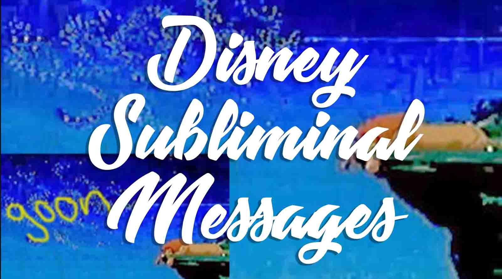 16 of the riskiest disney subliminal messages